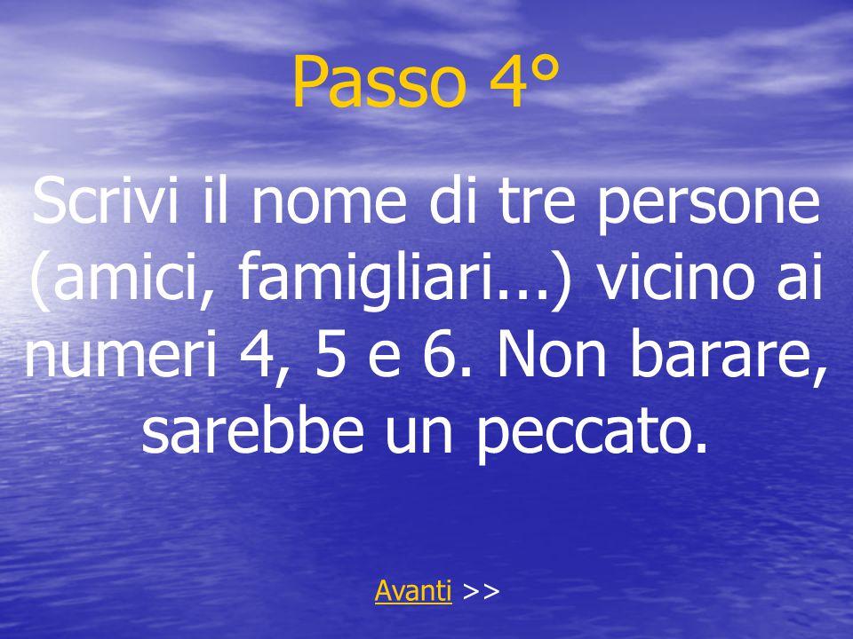 Passo 4° Scrivi il nome di tre persone (amici, famigliari...) vicino ai numeri 4, 5 e 6.