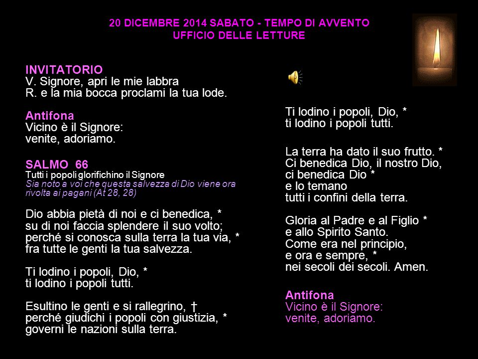 20 DICEMBRE 2014 SABATO - TEMPO DI AVVENTO UFFICIO DELLE LETTURE INVITATORIO V.