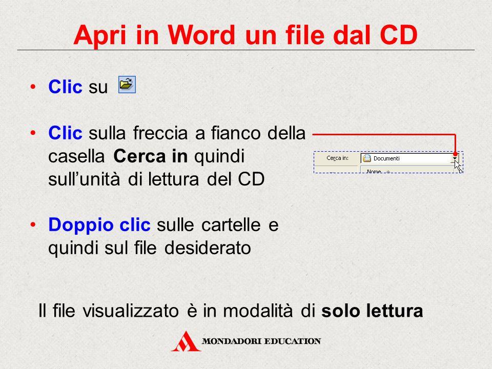 Clic su Clic sulla freccia a fianco della casella Cerca in quindi sull'unità di lettura del CD Doppio clic sulle cartelle e quindi sul file desiderato