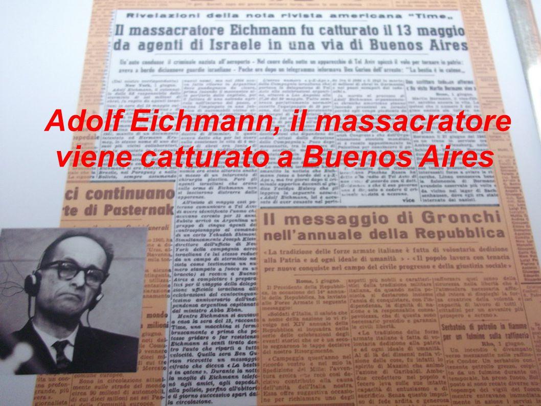 Adolf Eichmann, il massacratore viene catturato a Buenos Aires