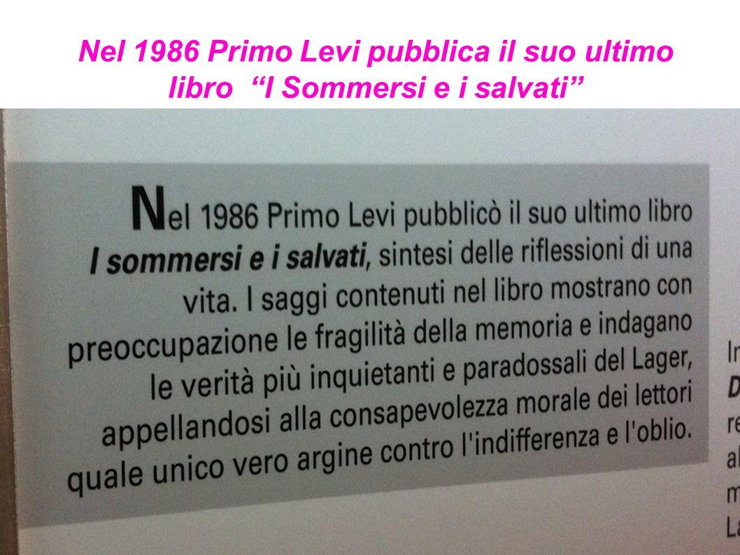 """Nel 1986 Primo Levi pubblica il suo ultimo libro """"I Sommersi e i salvati"""""""
