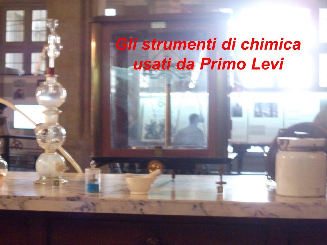 Gli strumenti di chimica usati da Primo Levi