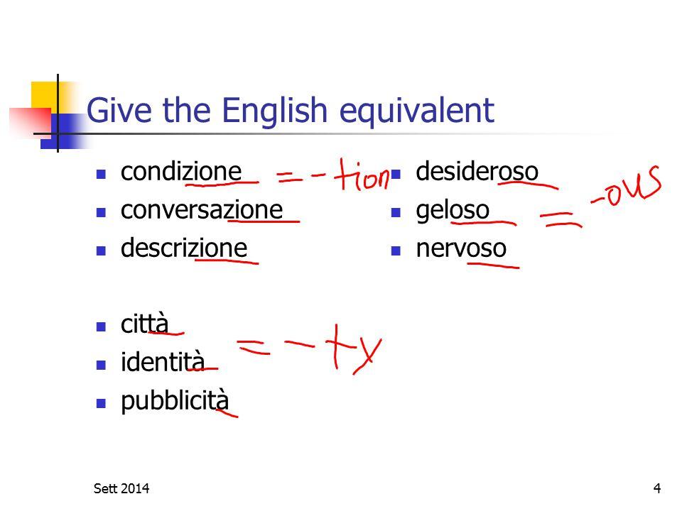 Sett 20144 Give the English equivalent condizione conversazione descrizione città identità pubblicità desideroso geloso nervoso
