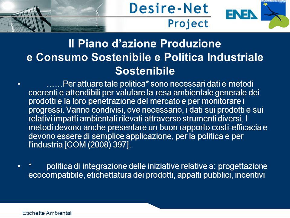 Etichette Ambientali Per ulteriori informazioni LABORATORIO LCA & ECODESIGN Centro Ricerche ENEA Bologna via Martiri Monte Sole, 4 E-mail: lca@enea.itlca@enea.it www.ecosmes.it