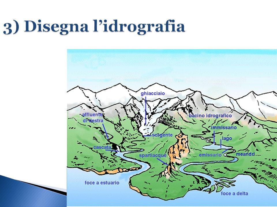 3) Disegna l'idrografia