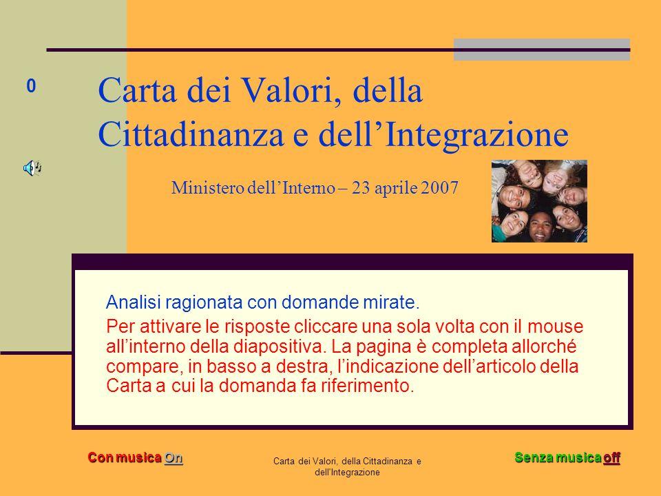 Carta dei Valori, della Cittadinanza e dell'Integrazione Carta dei Valori, della Cittadinanza e dell'Integrazione Ministero dell'Interno – 23 aprile 2