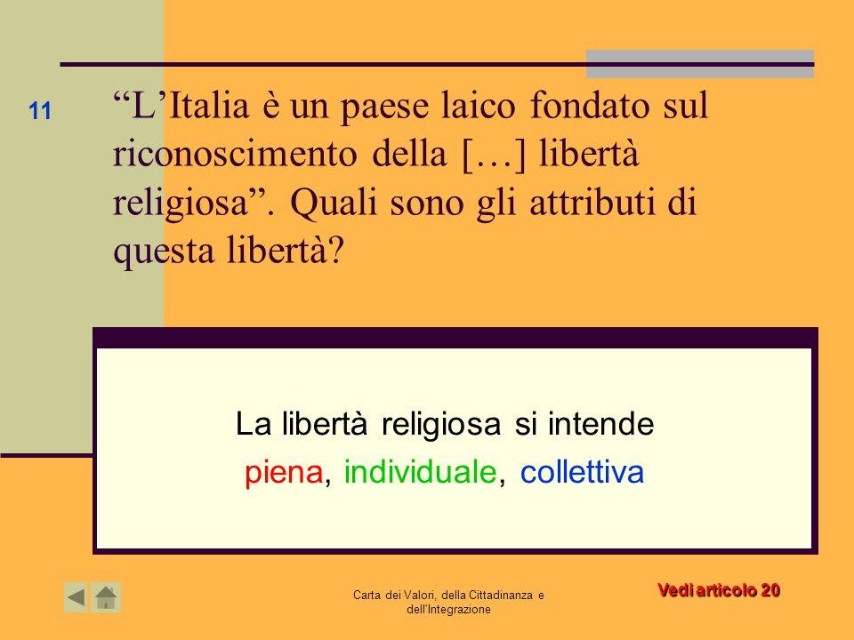 """Carta dei Valori, della Cittadinanza e dell'Integrazione """"L'Italia è un paese laico fondato sul riconoscimento della […] libertà religiosa"""". Quali son"""