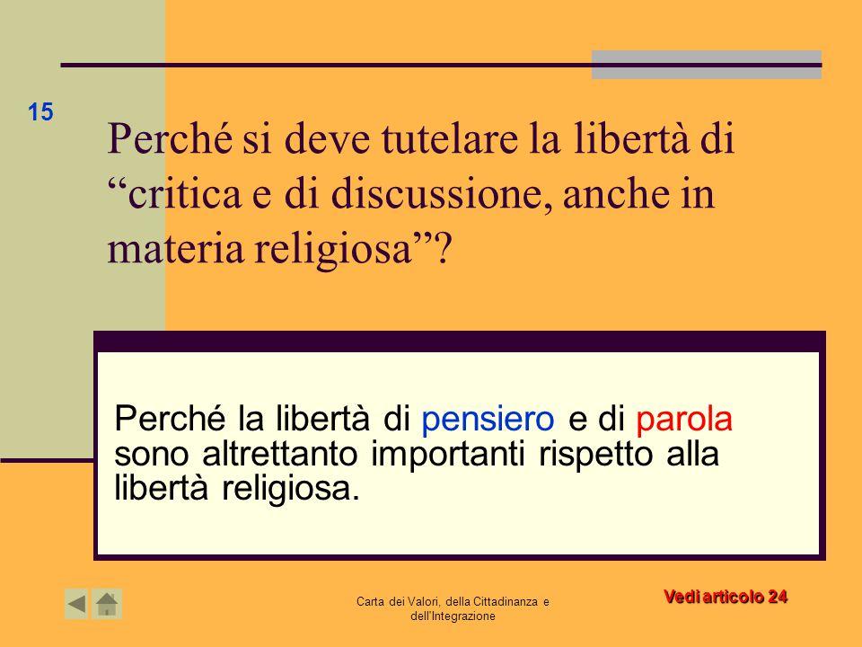 """Carta dei Valori, della Cittadinanza e dell'Integrazione Perché si deve tutelare la libertà di """"critica e di discussione, anche in materia religiosa""""?"""