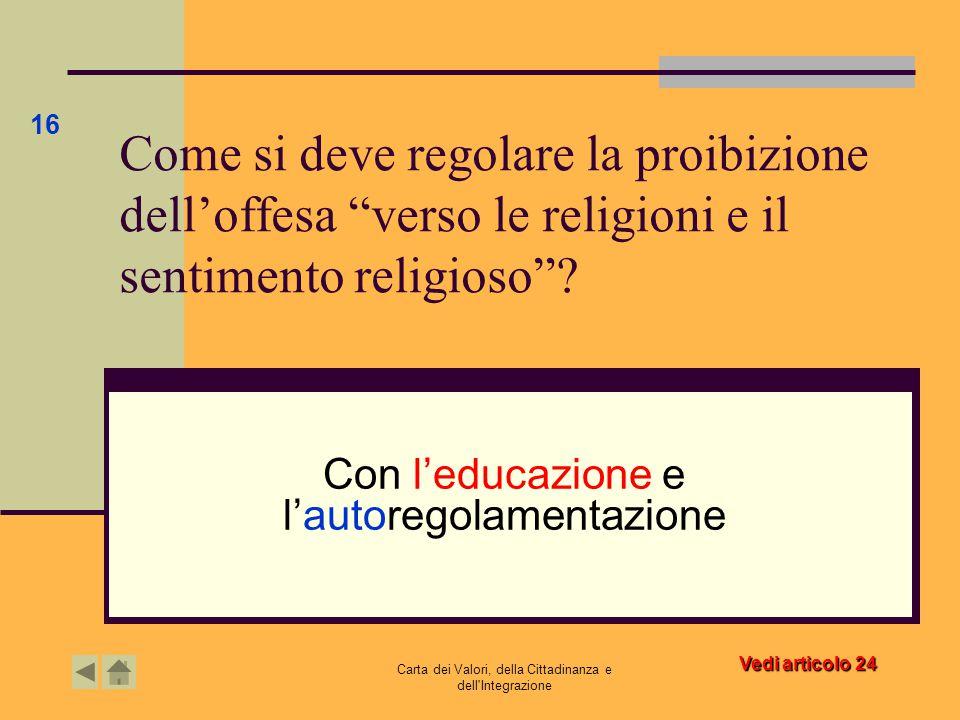 """Carta dei Valori, della Cittadinanza e dell'Integrazione Come si deve regolare la proibizione dell'offesa """"verso le religioni e il sentimento religios"""