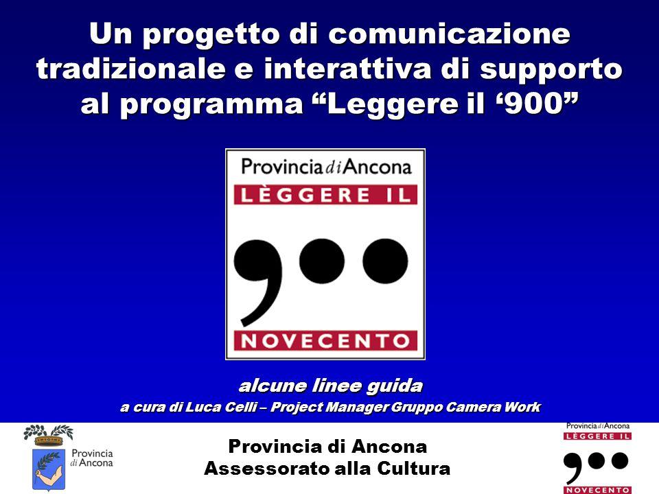 """Provincia di Ancona Assessorato alla Cultura Un progetto di comunicazione tradizionale e interattiva di supporto al programma """"Leggere il '900"""" alcune"""