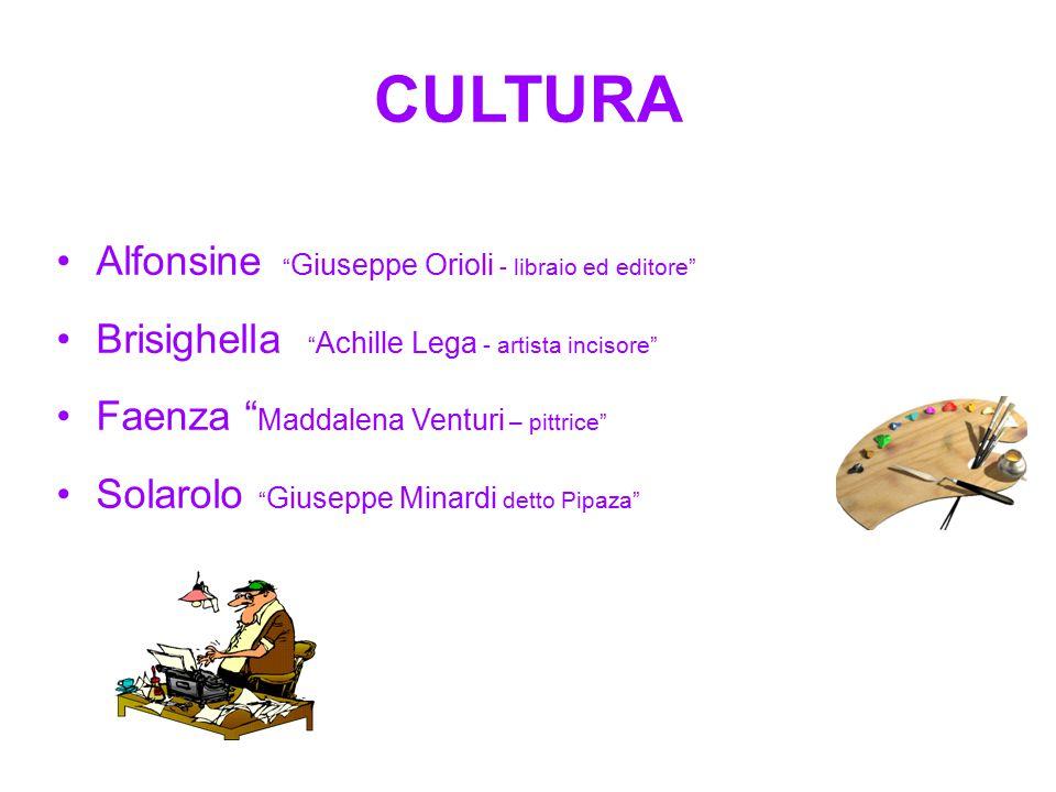 """CULTURA Alfonsine """" Giuseppe Orioli - libraio ed editore"""" Brisighella """" Achille Lega - artista incisore"""" Faenza """" Maddalena Venturi – pittrice"""" Solaro"""