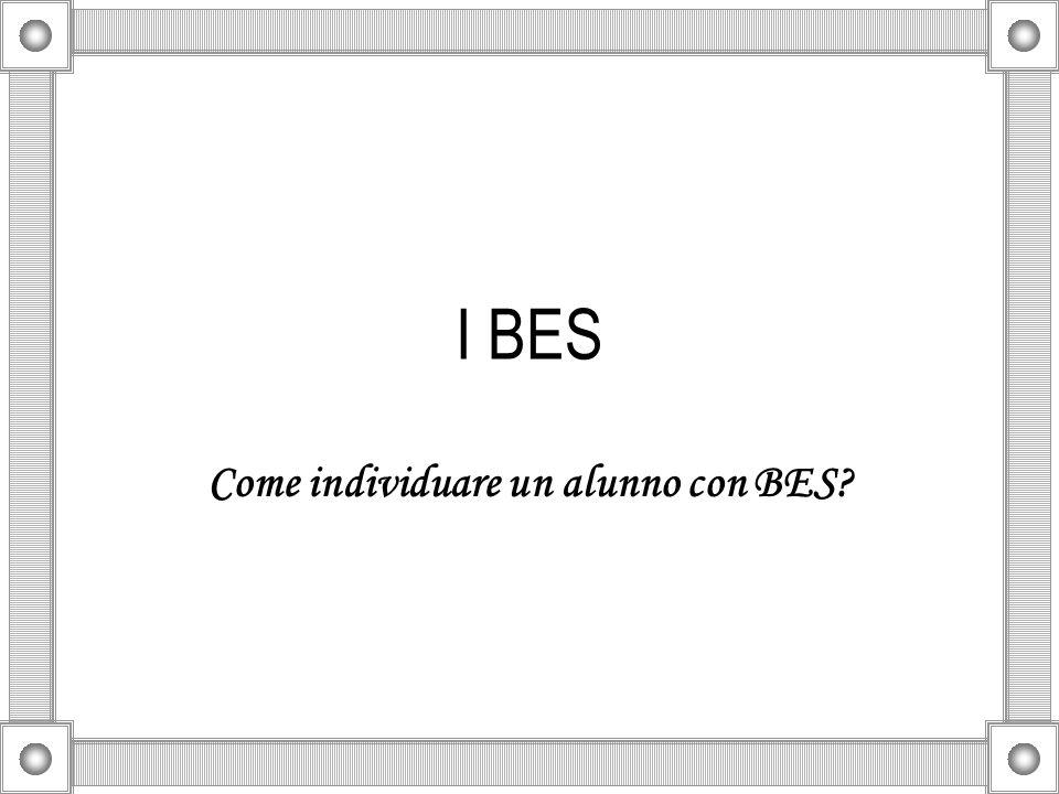 I BES Come individuare un alunno con BES?