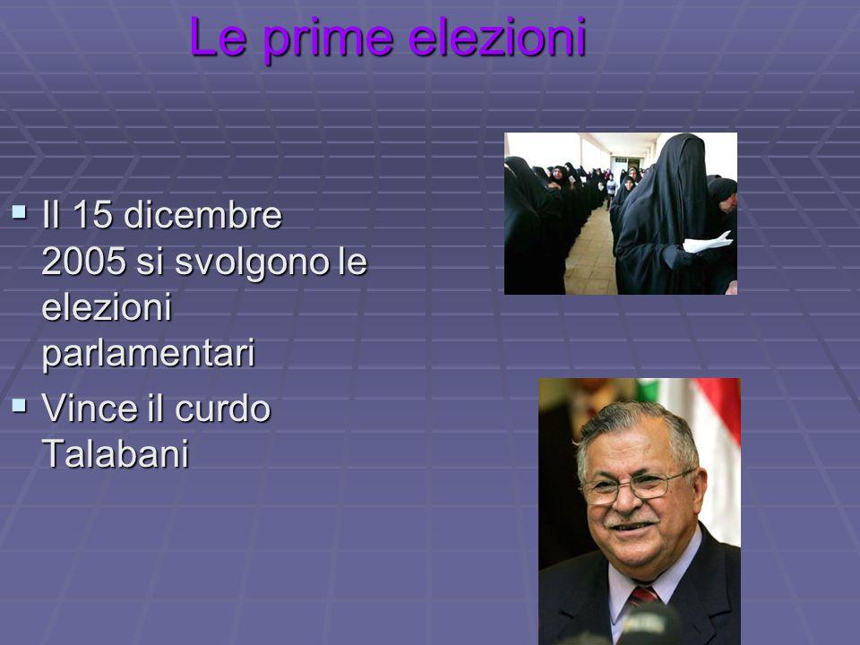 Le prime elezioni  Il 15 dicembre 2005 si svolgono le elezioni parlamentari  Vince il curdo Talabani