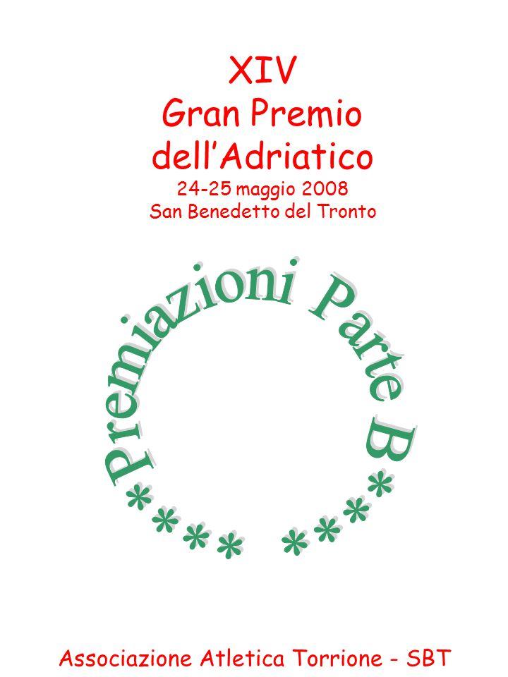 XIV Gran Premio dell'Adriatico 24-25 maggio 2008 San Benedetto del Tronto Associazione Atletica Torrione - SBT