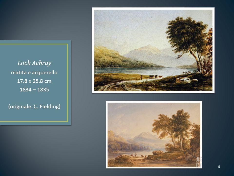 5 matita e acquerello 17.8 x 25.8 cm 1834 – 1835 (originale: C. Fielding)