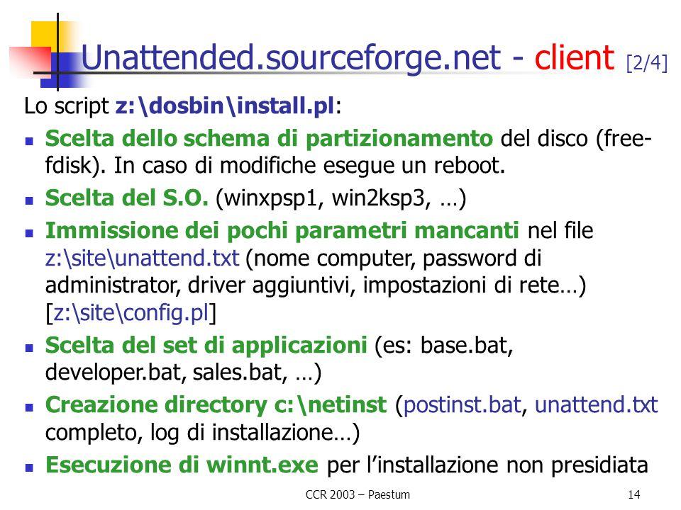 CCR 2003 – Paestum14 Unattended.sourceforge.net - client [2/4] Lo script z:\dosbin\install.pl: Scelta dello schema di partizionamento del disco (free-