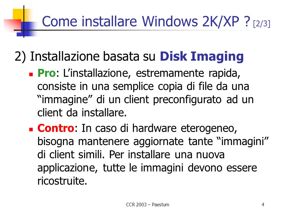 CCR 2003 – Paestum4 Come installare Windows 2K/XP .