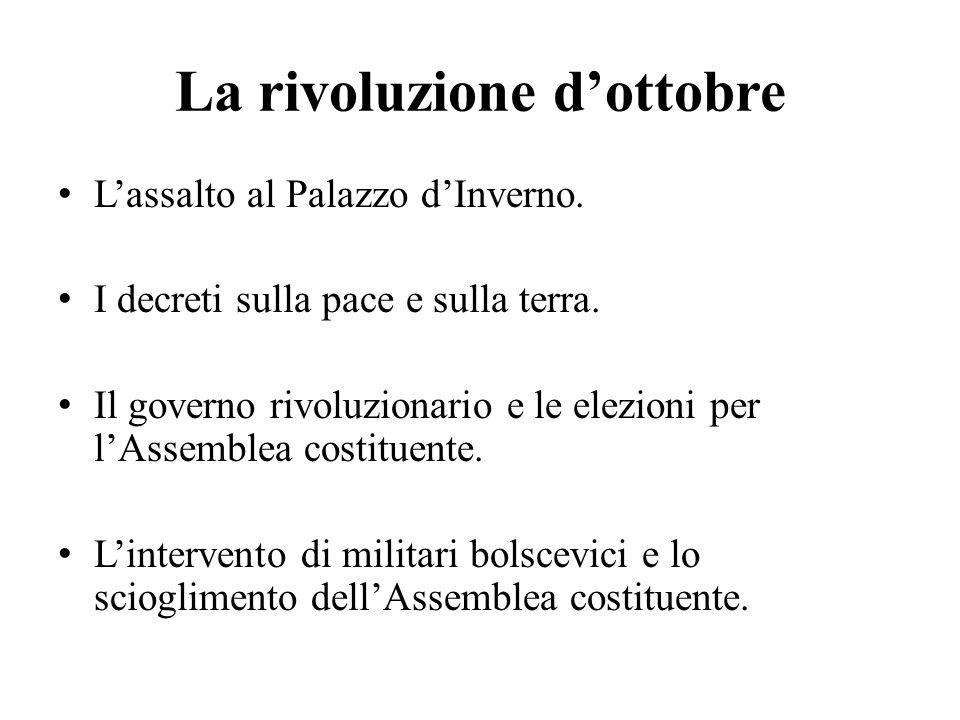 La rivoluzione d'ottobre L'assalto al Palazzo d'Inverno. I decreti sulla pace e sulla terra. Il governo rivoluzionario e le elezioni per l'Assemblea c