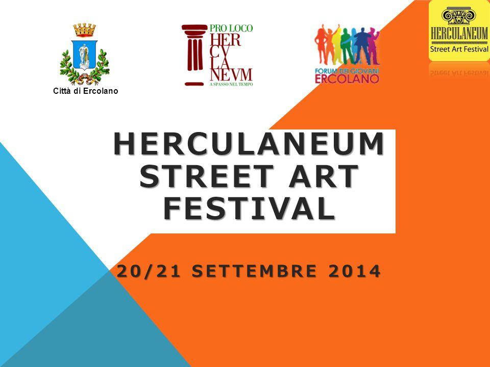 HERCULANEUM STREET ART FESTIVAL 20/21 SETTEMBRE 2014 Città di Ercolano
