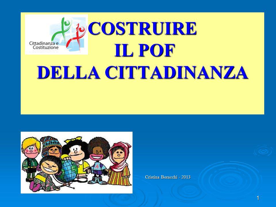 1 COSTRUIRE IL POF DELLA CITTADINANZA Cristina Boracchi - 2013