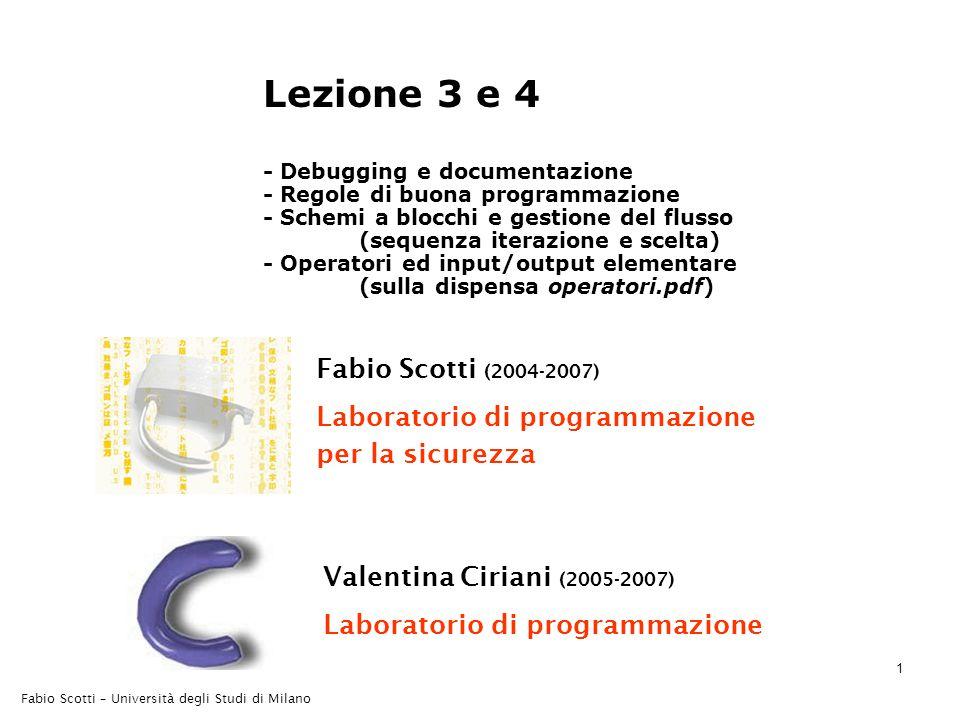Fabio Scotti – Università degli Studi di Milano 52 Parentesi E' sempre meglio usare le parentesi tonde per evidenziare le priorità nell'espressione (per chi legge, non per il compilatore).