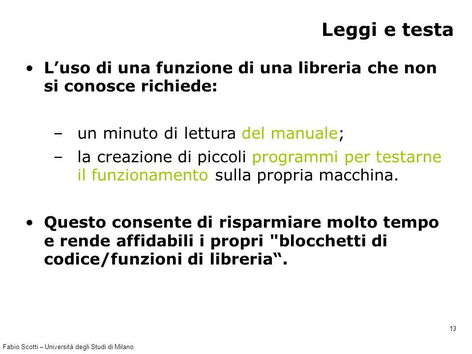 Fabio Scotti – Università degli Studi di Milano 13 Leggi e testa L'uso di una funzione di una libreria che non si conosce richiede: – un minuto di let