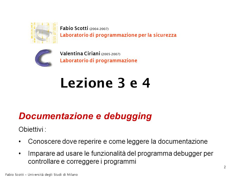 Fabio Scotti – Università degli Studi di Milano 53 Operatori di incremento e decremento (1) Operatori di incremento e decremento ++ è l'operatore di incremento ( ++i è equivalente all'espressione i = i + 1 ) -- è l'operatore di decremento ( i = i - 1 ) Possono essere –Prefissi: l'operazione viene eseguita prima di restituire il valore dell'espressione (es: ++i ).