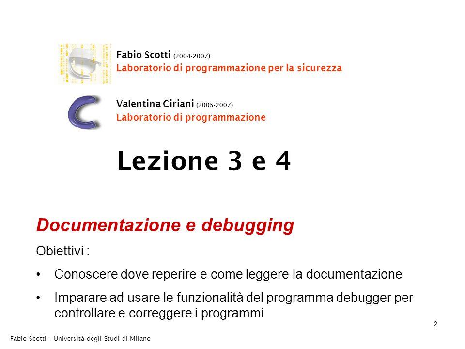 Fabio Scotti – Università degli Studi di Milano 3 Manuali online Librerie del C Standard: http://www.infosys.utas.edu.au/info/documentation/ C/CStdLib.html.