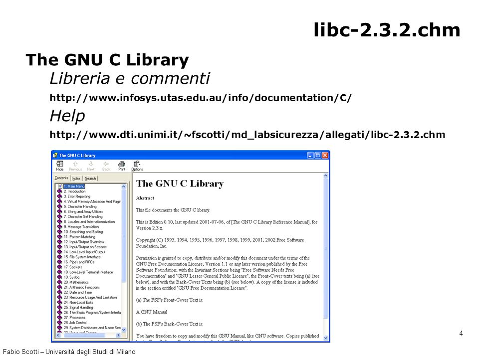 Fabio Scotti – Università degli Studi di Milano 4 libc-2.3.2.chm The GNU C Library Libreria e commenti http://www.infosys.utas.edu.au/info/documentati