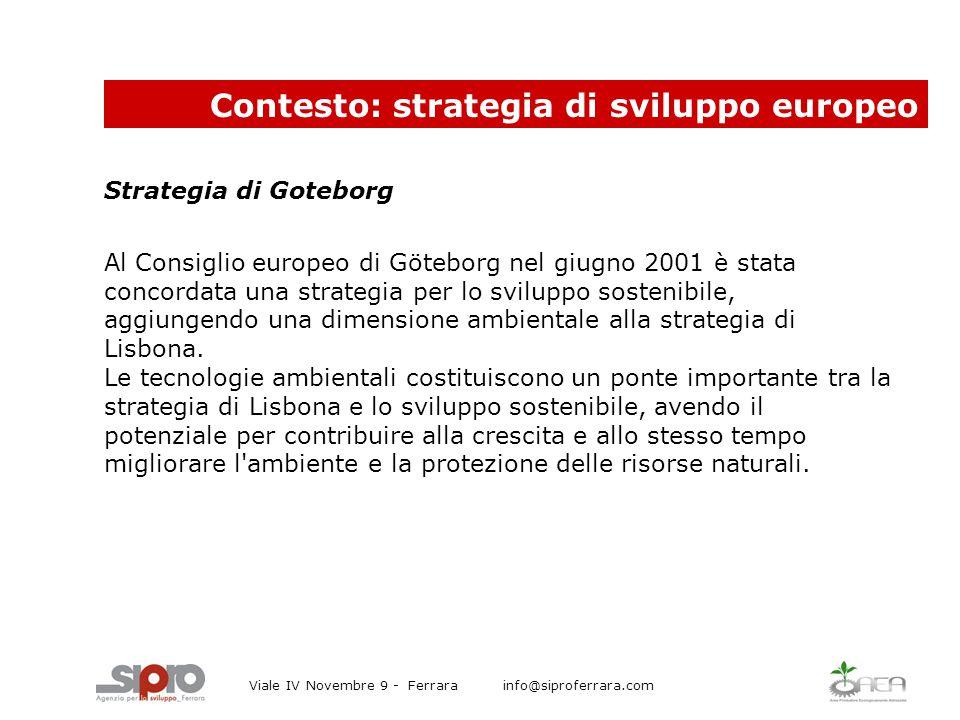 Strategia di Goteborg Al Consiglio europeo di Göteborg nel giugno 2001 è stata concordata una strategia per lo sviluppo sostenibile, aggiungendo una dimensione ambientale alla strategia di Lisbona.