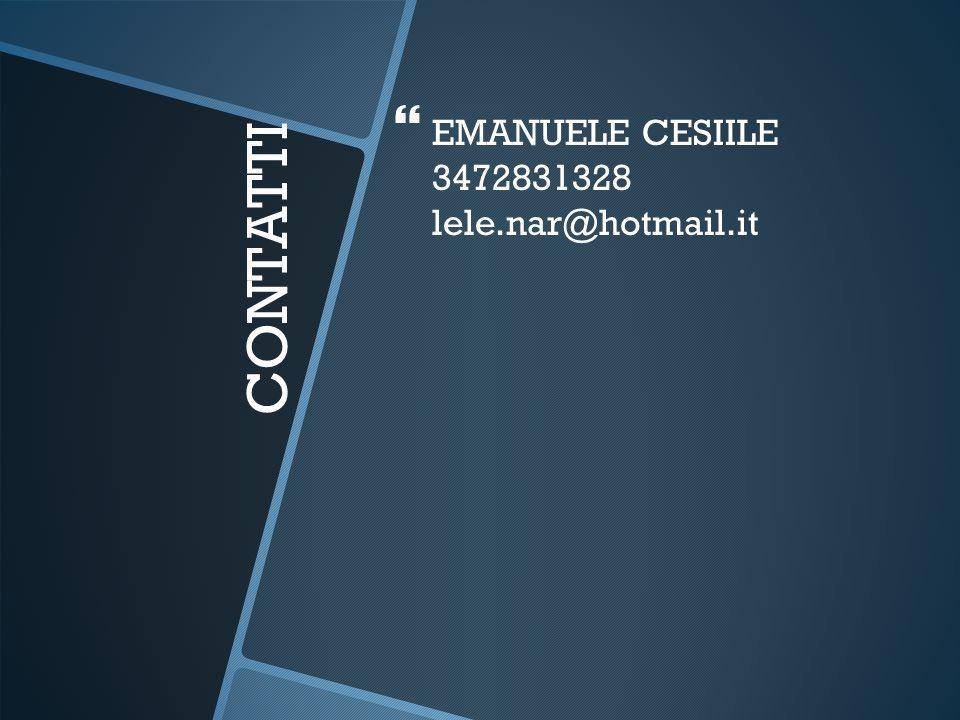 CONTATTI   EMANUELE CESIILE 3472831328 lele.nar@hotmail.it