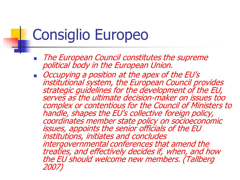 Caratteristiche del Consiglio Europeo: AUTORITA' - i suoi componenti occupano i vertici del potere di governo negli s.m., e sono abituati a vedere le proprie decisioni rispettate.