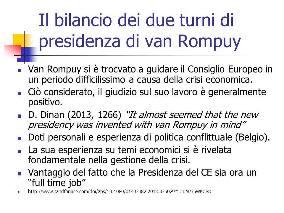 Il bilancio dei due turni di presidenza di van Rompuy Van Rompuy si è trocvato a guidare il Consiglio Europeo in un periodo difficilissimo a causa della crisi economica.