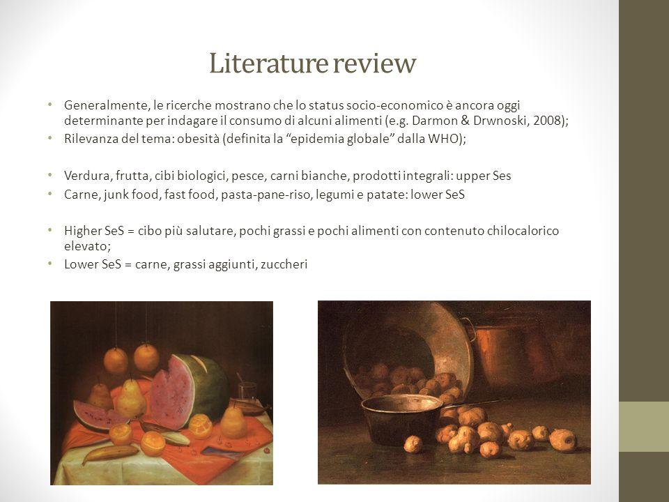 Literature review Generalmente, le ricerche mostrano che lo status socio-economico è ancora oggi determinante per indagare il consumo di alcuni alimenti (e.g.