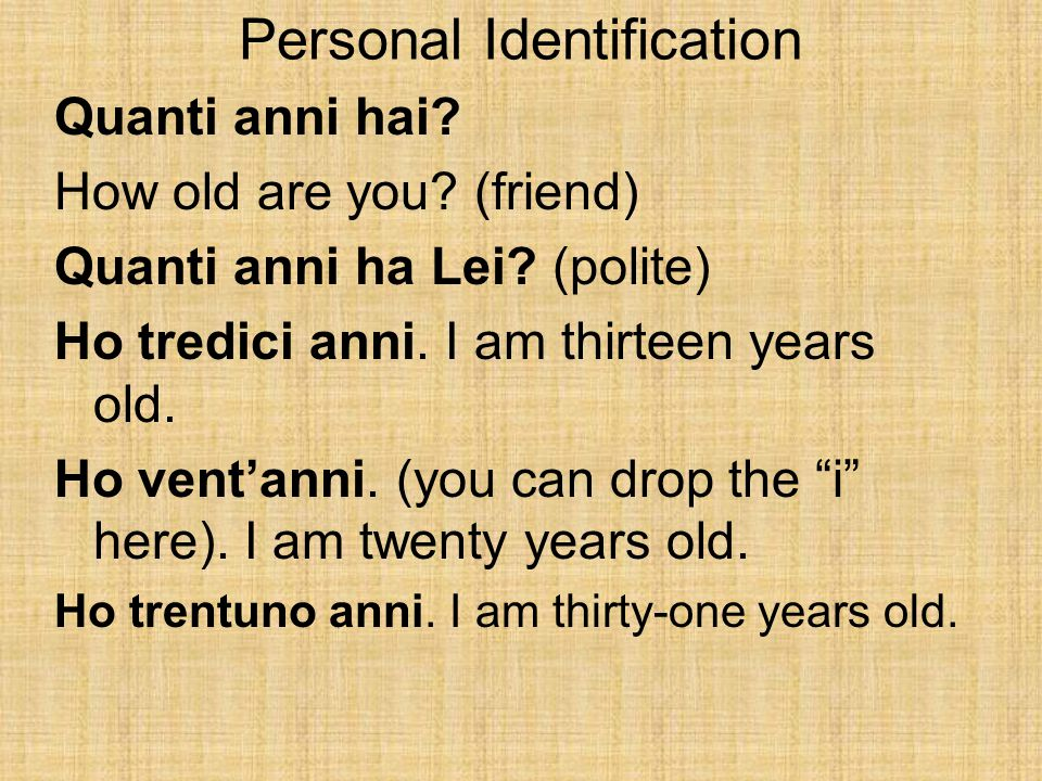 Personal Identification Quanti anni hai. How old are you.