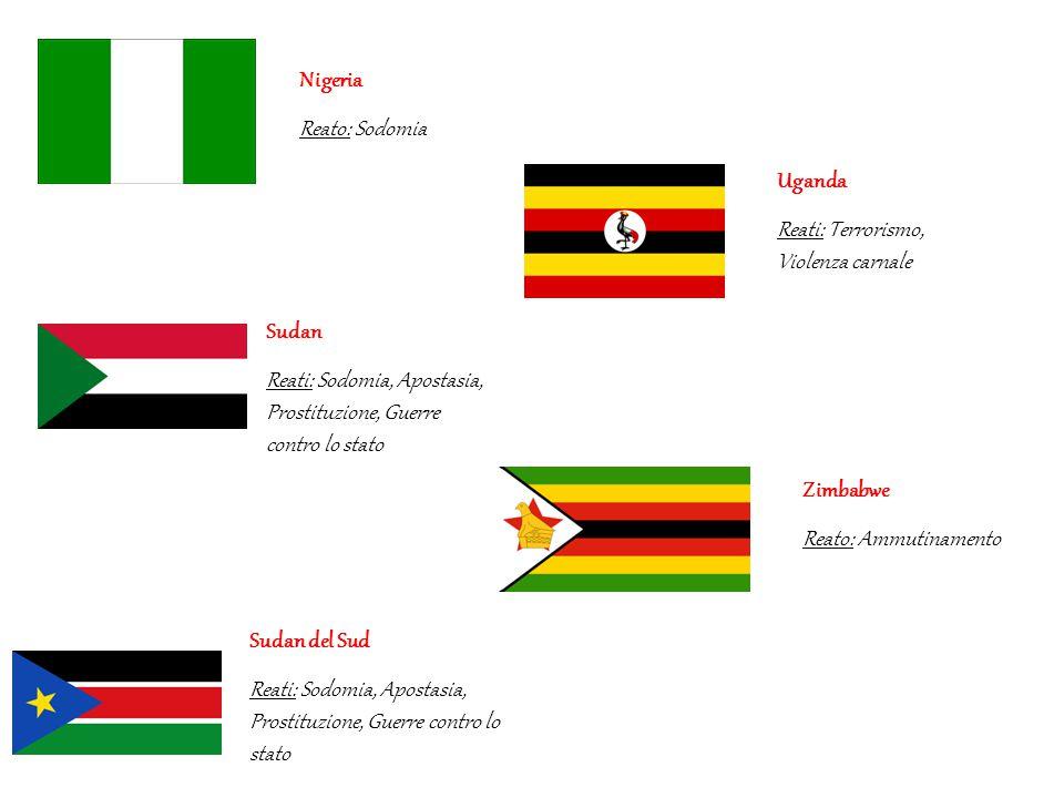 Nigeria Reato: Sodomia Sudan Reati: Sodomia, Apostasia, Prostituzione, Guerre contro lo stato Sudan del Sud Reati: Sodomia, Apostasia, Prostituzione,