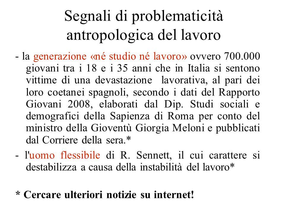 Segnali di problematicità antropologica del lavoro - la generazione «né studio né lavoro» ovvero 700.000 giovani tra i 18 e i 35 anni che in Italia si