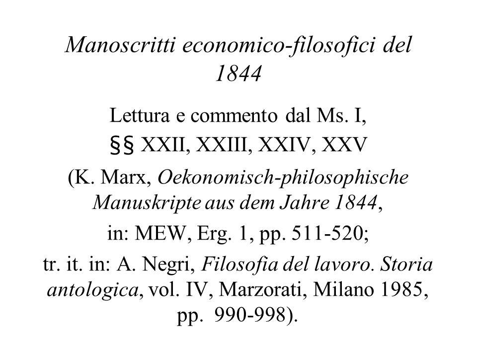 Manoscritti economico-filosofici del 1844 Lettura e commento dal Ms. I, §§ XXII, XXIII, XXIV, XXV (K. Marx, Oekonomisch-philosophische Manuskripte aus