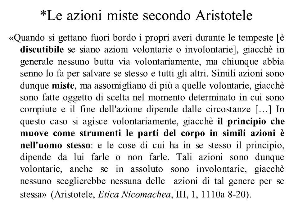 *Le azioni miste secondo Aristotele «Quando si gettano fuori bordo i propri averi durante le tempeste [è discutibile se siano azioni volontarie o invo