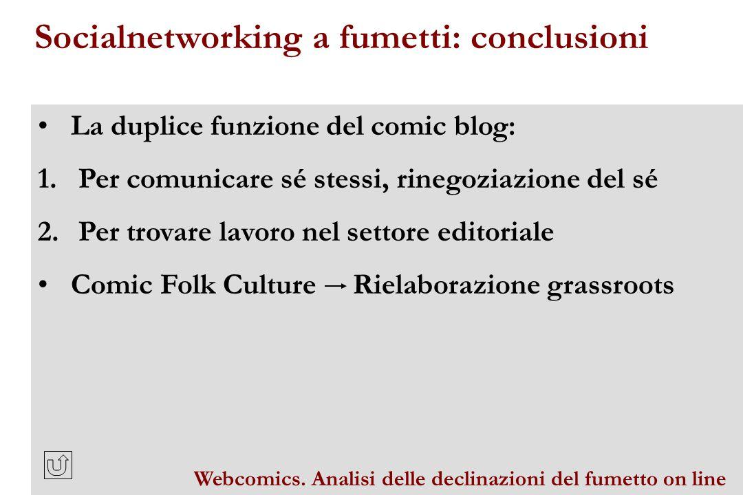 La duplice funzione del comic blog: 1. Per comunicare sé stessi, rinegoziazione del sé 2.