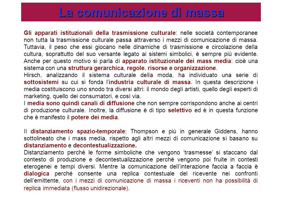 Gli apparati istituzionali della trasmissione culturale: nelle società contemporanee non tutta la trasmissione culturale passa attraverso i mezzi di c