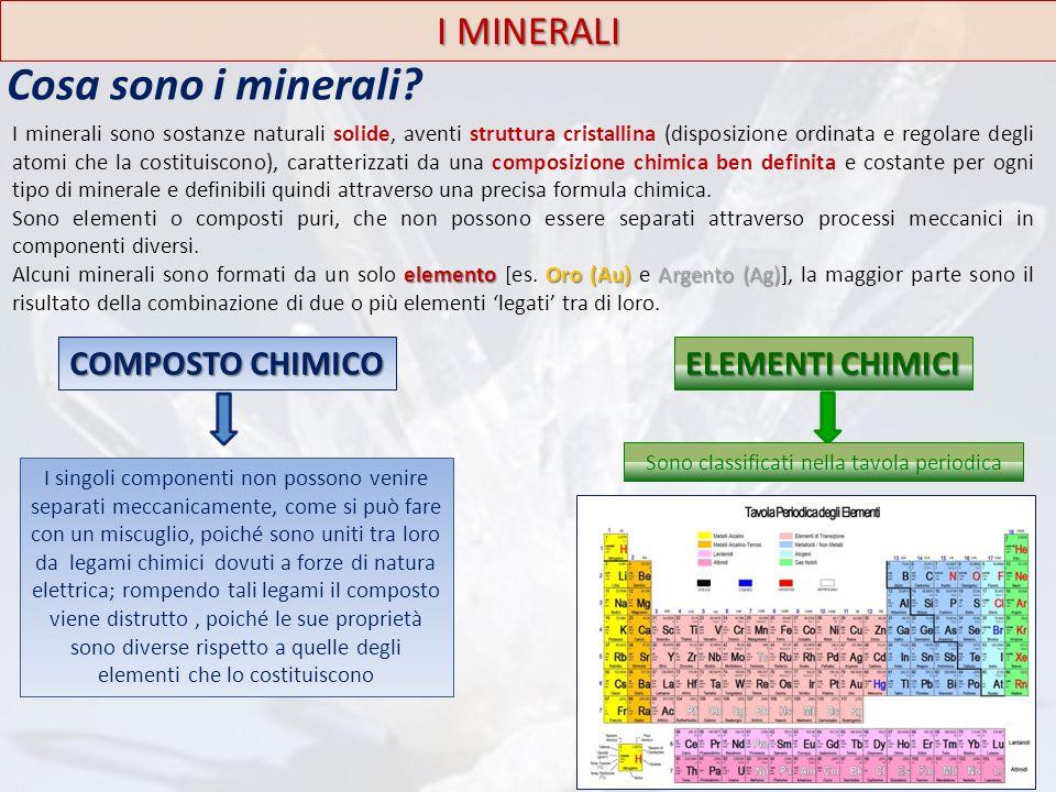 I MINERALI I minerali sono sostanze naturali solide, aventi struttura cristallina (disposizione ordinata e regolare degli atomi che la costituiscono),