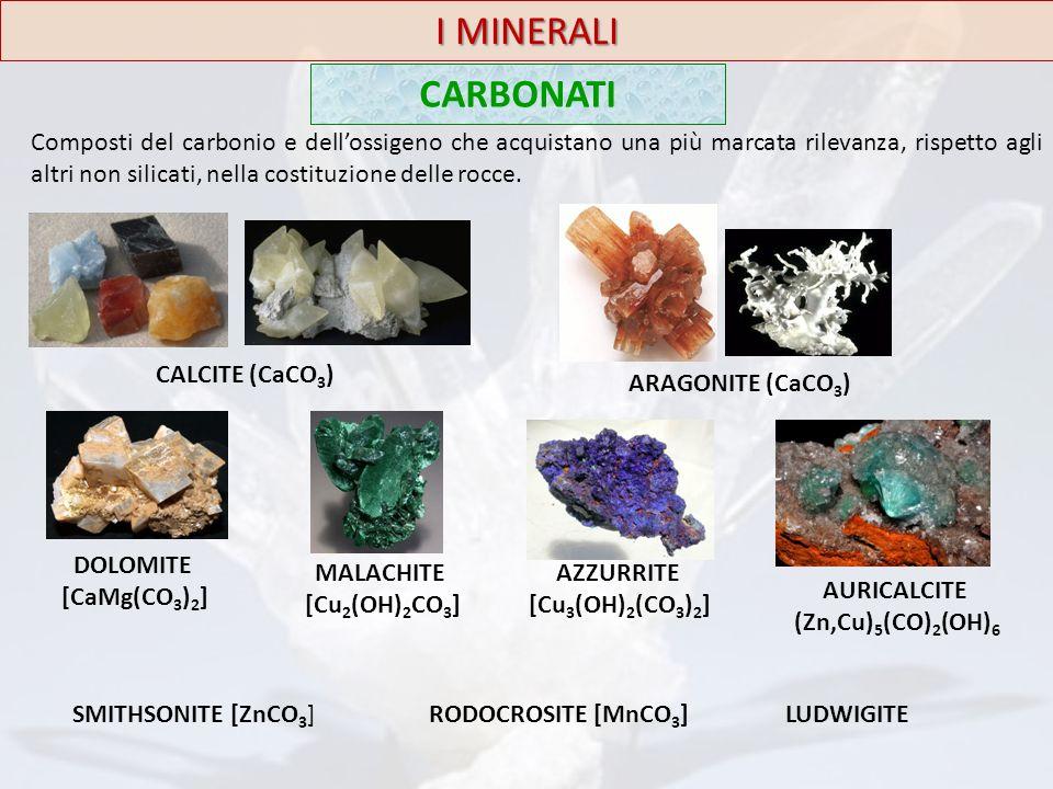 I MINERALI CARBONATI Composti del carbonio e dell'ossigeno che acquistano una più marcata rilevanza, rispetto agli altri non silicati, nella costituzi