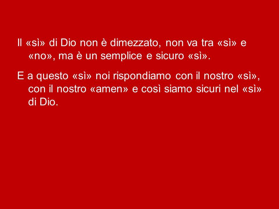 Afferma san Paolo: «Il Figlio di Dio, Gesù Cristo, che abbiamo annunziato tra voi, io, Silvano e Timoteo, non fu