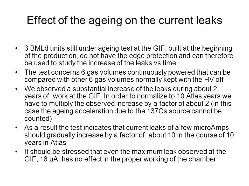 Effect of the ageing on the current leaks 3 BMLd units still under ageing test at the GIF, built at the beginning of the production, do not have the e
