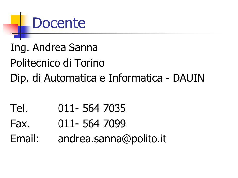Docente Ing.Andrea Sanna Politecnico di Torino Dip.