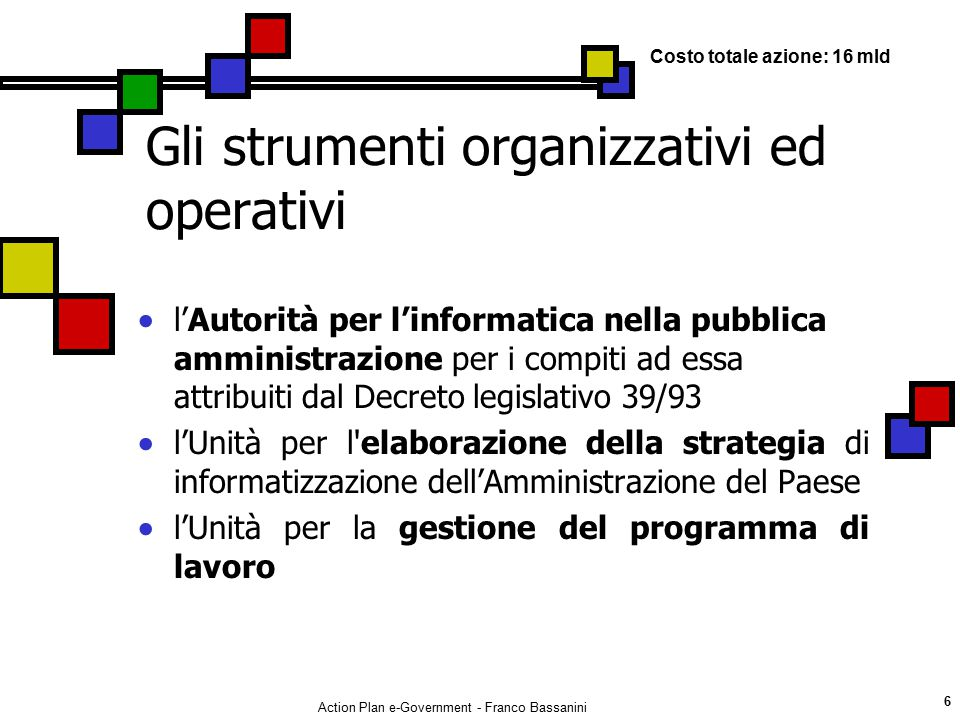 Action Plan e-Government - Franco Bassanini 7 L'unità per l elaborazione della strategia.