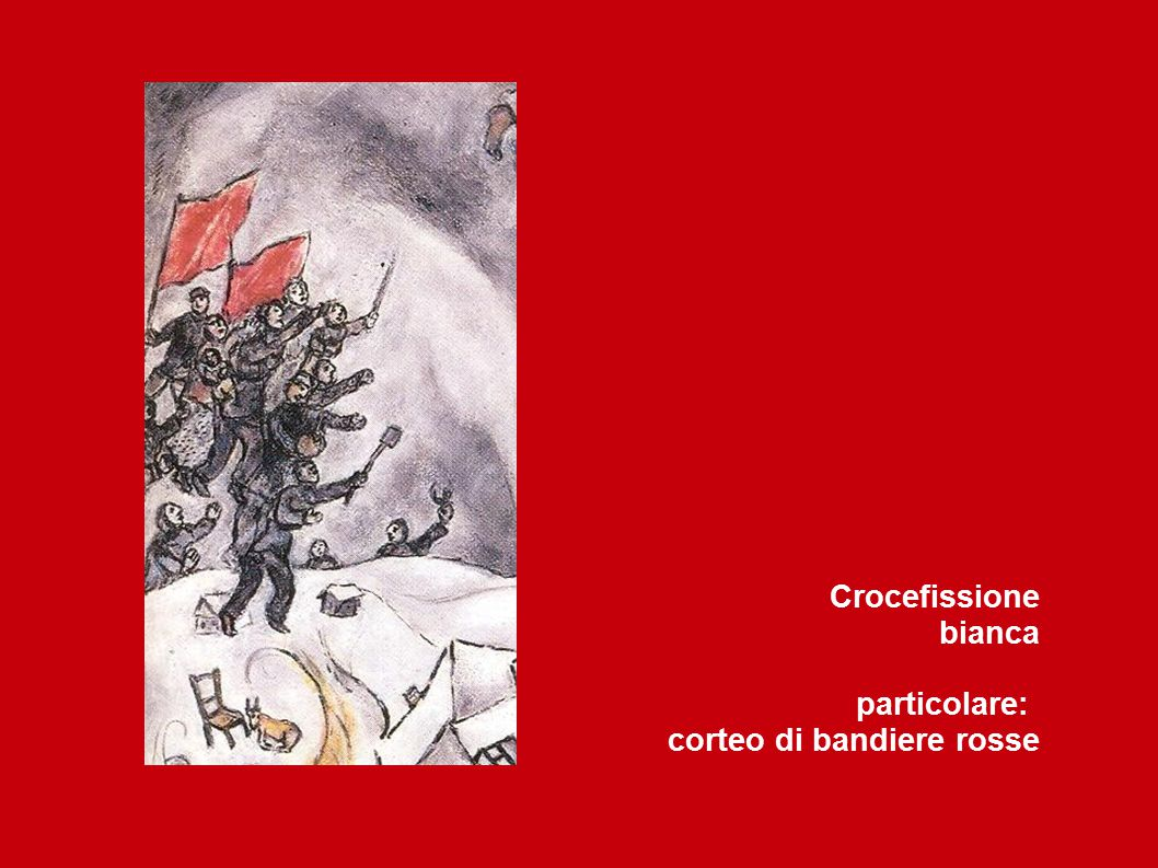 Crocefissione bianca particolare: corteo di bandiere rosse