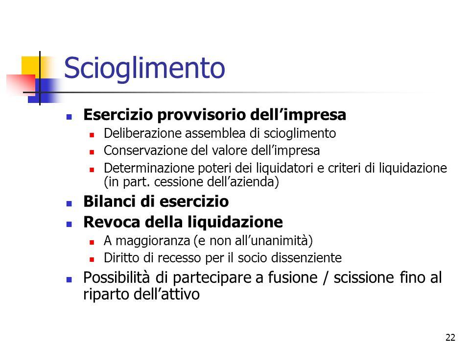 22 Scioglimento Esercizio provvisorio dell'impresa Deliberazione assemblea di scioglimento Conservazione del valore dell'impresa Determinazione poteri dei liquidatori e criteri di liquidazione (in part.