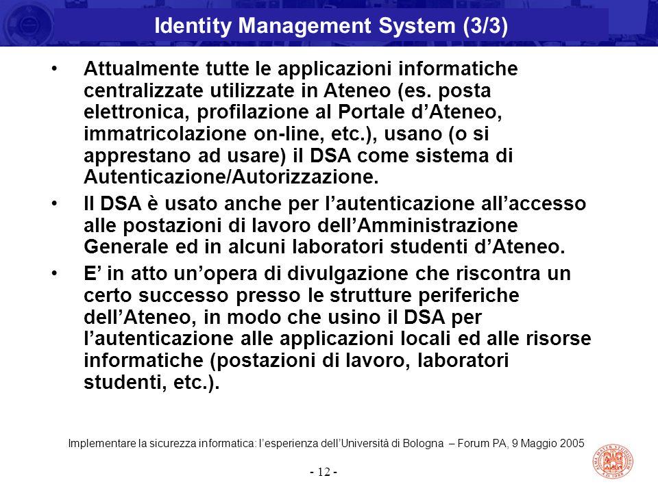 Implementare la sicurezza informatica: l'esperienza dell'Università di Bologna – Forum PA, 9 Maggio 2005 - 12 - Attualmente tutte le applicazioni info